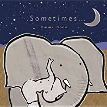 Sometimes... (Emma Dodd Series) by Emma Dodd (2013-03-01)