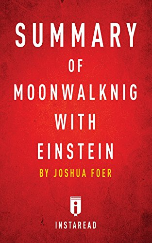 Summary of Moonwalking with Einstein: By Joshua Foer - Includes Analysis