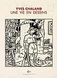 Une Vie en Dessins - Tome 3 - Yves Chaland