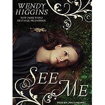See Me by Wendy Higgins (2014-07-15)