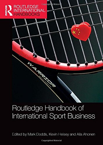 Routledge Handbook of International Sport Business (Routledge International Handbooks)