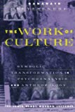 The Work of Culture (Paper) (Lewis Henry Morgan Lectures (Paperback))