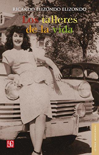 Los talleres de la vida (Literatura) por Ricardo Elizondo Elizondo