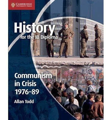 [( History for the Ib Diploma: Communism in Crisis 1976 89 (Ib Diploma) By Todd, Allan ( Author ) Paperback May - 2012)] Paperback