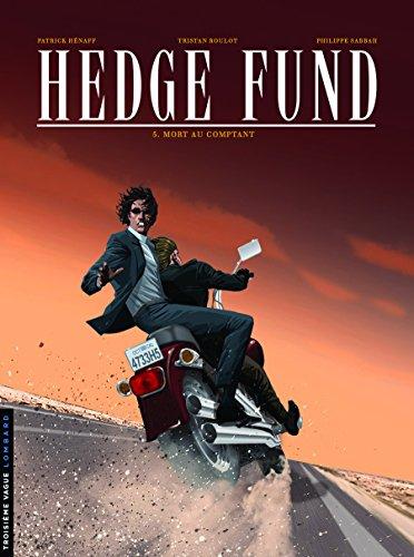 Hedge Fund, Tome 5 : Mort au comptant