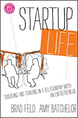 Startup Life: Surviving and Thriving in a Relationship with an Entrepreneur (Techstars) Kindle Edition