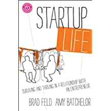 Startup Life: Surviving and Thriving in a Relationship with an Entrepreneur (English Edition)