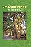 Das CODIT-Prinzip: Von den Bäumen lernen für eine fachgerechte Baumpflege - Dirk Dujesiefken, Walter Liese