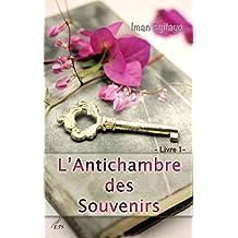 L'Antichambre des Souvenirs: Livre 1