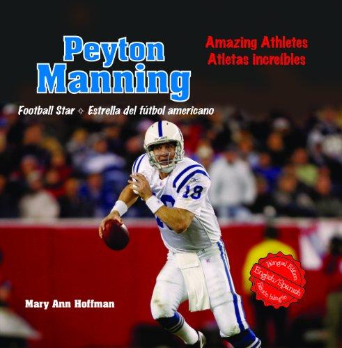 Peyton Manning: Football Star/ Estrella del futbol americano (Amazing Athletes / Atletas Increibles) por Mary Ann Hoffman
