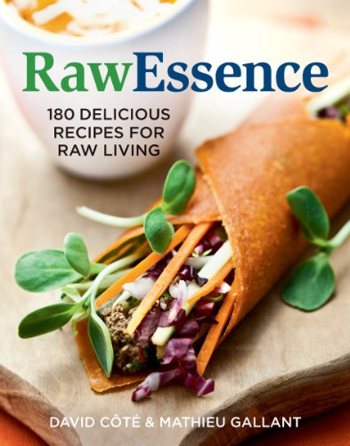 Rawessence: 180 Delicious Recipes for Raw Living
