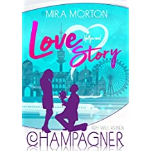 Ich will keinen Champagner!: Liebesroman. Band 3 (Hollywood Love Story Serie)