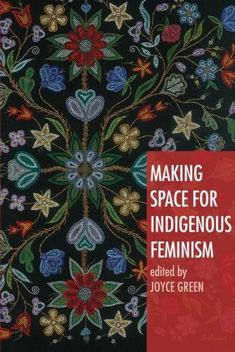Making Space for Indigenous Feminism: 1