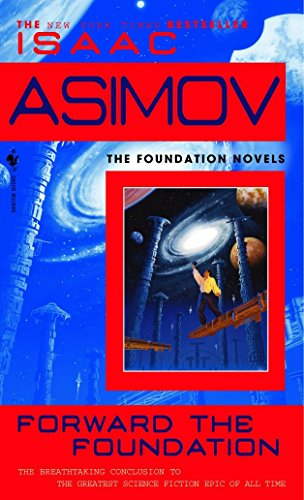Forward the Foundation (Foundation Novels (Paperback))