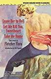 Leave Her to Hell / Let Me Kill You, Sweetheart / Take Me Home by Fletcher Flora (2016-03-25)
