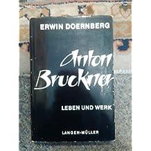 Anton Bruckner Leben und Werk