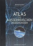 Atlas der außerirdischen Begegnungen - Bruno Fuligni