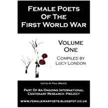 Female Poets Of The First World War - Volume 1