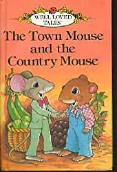Town Mouse And Country Mouse (Well Loved Tales) by Ladybird (1981-01-06)