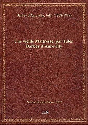 Une vieille Maîtresse, par Jules Barbey d'Aurevilly