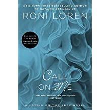 Call on Me (A Loving on the Edge Novel) by Roni Loren (2015-07-07)