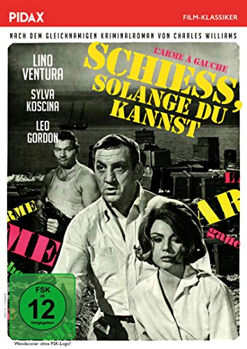 Schieß, solange du kannst (L'Arme à gauche) / Packender Krimi mit Starbesetzung (Pidax Film-Klassiker)