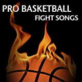 Pro Basketball Fight Songs