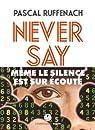 Never Say par Ruffenach
