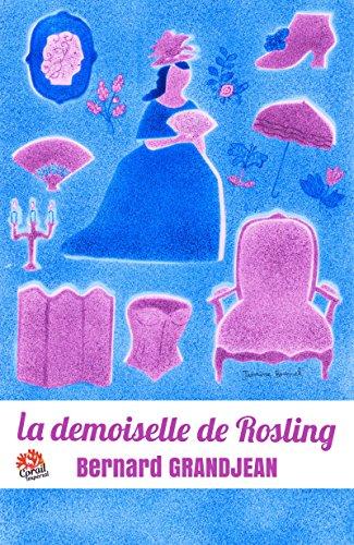 La demoiselle de Rosling par [Grandjean, Bernard]