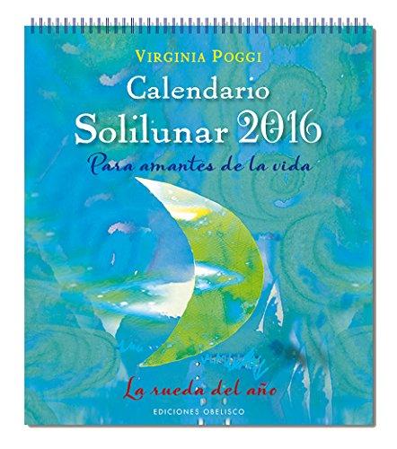2016 Calendario Solilunar (Agendas Y Calendarios 2016)