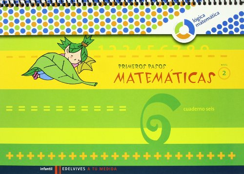 Primeros Pasos cuaderno 6 Matemticas (Nivel 2) (A tu medida (Lógica Matemática)) por Mª Del Pilar Gordon Alcorta