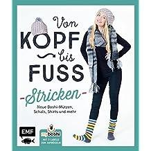 MyBoshi. Von Kopf bis Fuß - stricken: Neue Boshis, Schals, Socken und mehr