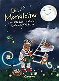 Die Mondleiter: und 88 andere kleine Vorlesegeschichten