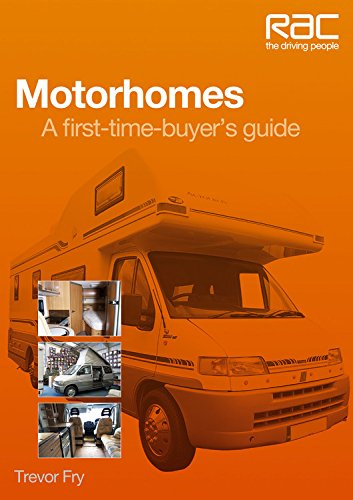 Motorhomes: A First-Time Buyer's Guide (Rac the Driving People)