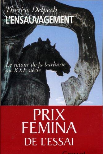 L'ensauvagement Prix fémina essai 2005 (essai français) par Thérèse Delpech