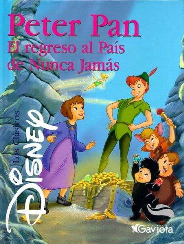 Peter Pan. El regreso al País de Nunca Jamás (Clásicos Disney)