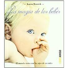 Magia de los bebes, la (Libro Amigo)