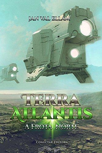 Terra Atlantis: A Frota Norte (Portuguese Edition)