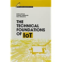 The Technical Foundations of IoT