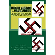 Pledge of Allegiance & Swastika Secrets: Nazism in the USA from Francis Bellamy & Edward Bellamy by Dr. Rex Curry Esq. (2013-01-09)