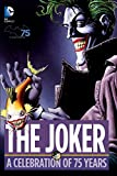 Best Joker Cómics - Joker A Celebration of 75 Years HC Review