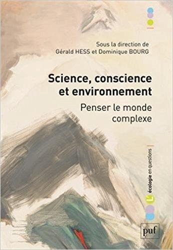 Science, conscience et environnement : Penser le monde complexe
