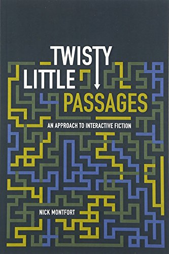 Twisty Little Passages - An Approach to Interactive Fiction (Mit Press)