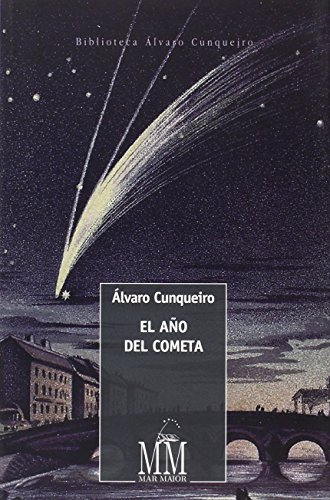 El Año Del Cometa (Mar Maior - Biblioteca Álvaro Cunqueiro)