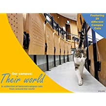 Our Campus Their World: A collection of 20 beloved Campus Cats from around the world