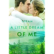 Dream a Little Dream of Me (Love Everlasting) (The Thorntons Book 4) (English Edition)
