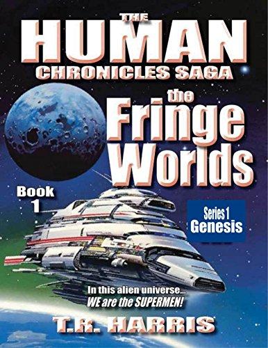The Fringe Worlds: (The Human Chronicles Saga - Book 1)