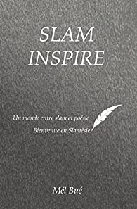 SLAM'INSPIRE: Bienvenue en Slamésie par Mél Bué