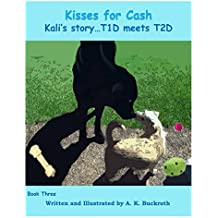 Kisses for Cash    Kali's story...T1D meets T2D (Third Story Book 3) (English Edition)