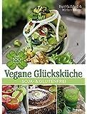 Vegane Glücksküche: Soja- & glutenfrei